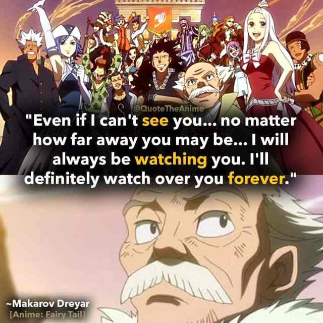 makarov-dreyar-quotes-Even if I can't see you... no matter how far away you may be... I will always be watching you. I'll definitely watch over you forever-fairy-tail-quotes