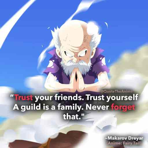 makarov-dreyar-quotes-trust your freinds-trust yourse-a guild is a family-fairy-tail-quotes