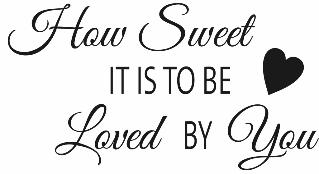 Download How Sweet It Is To Be Loved By You - Quote the Walls