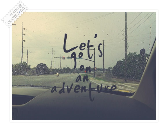 Lets Go On An Adventure Friendship Quote  QUOTEZ CO