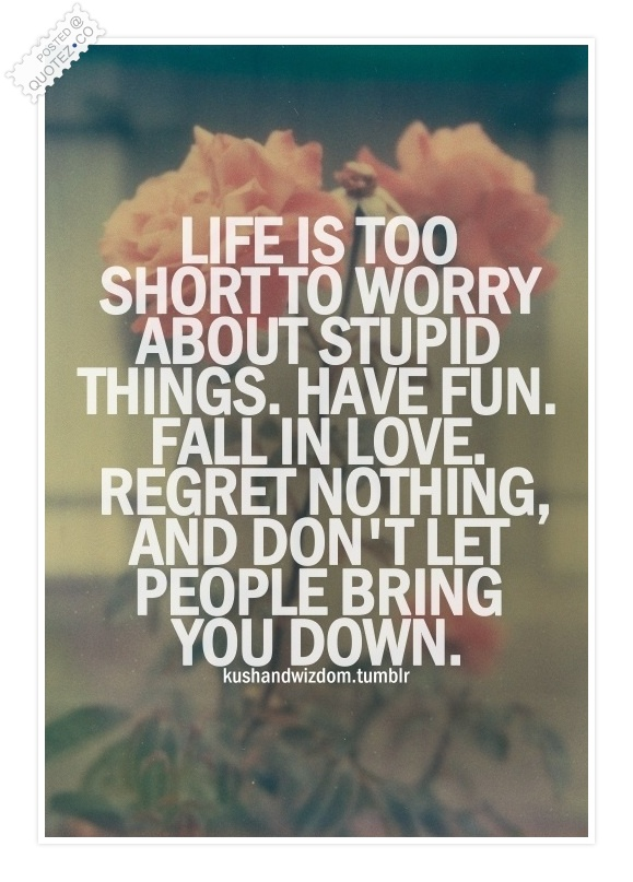 Life Is Too Short To Worry Life Quote QUOTEZ CO