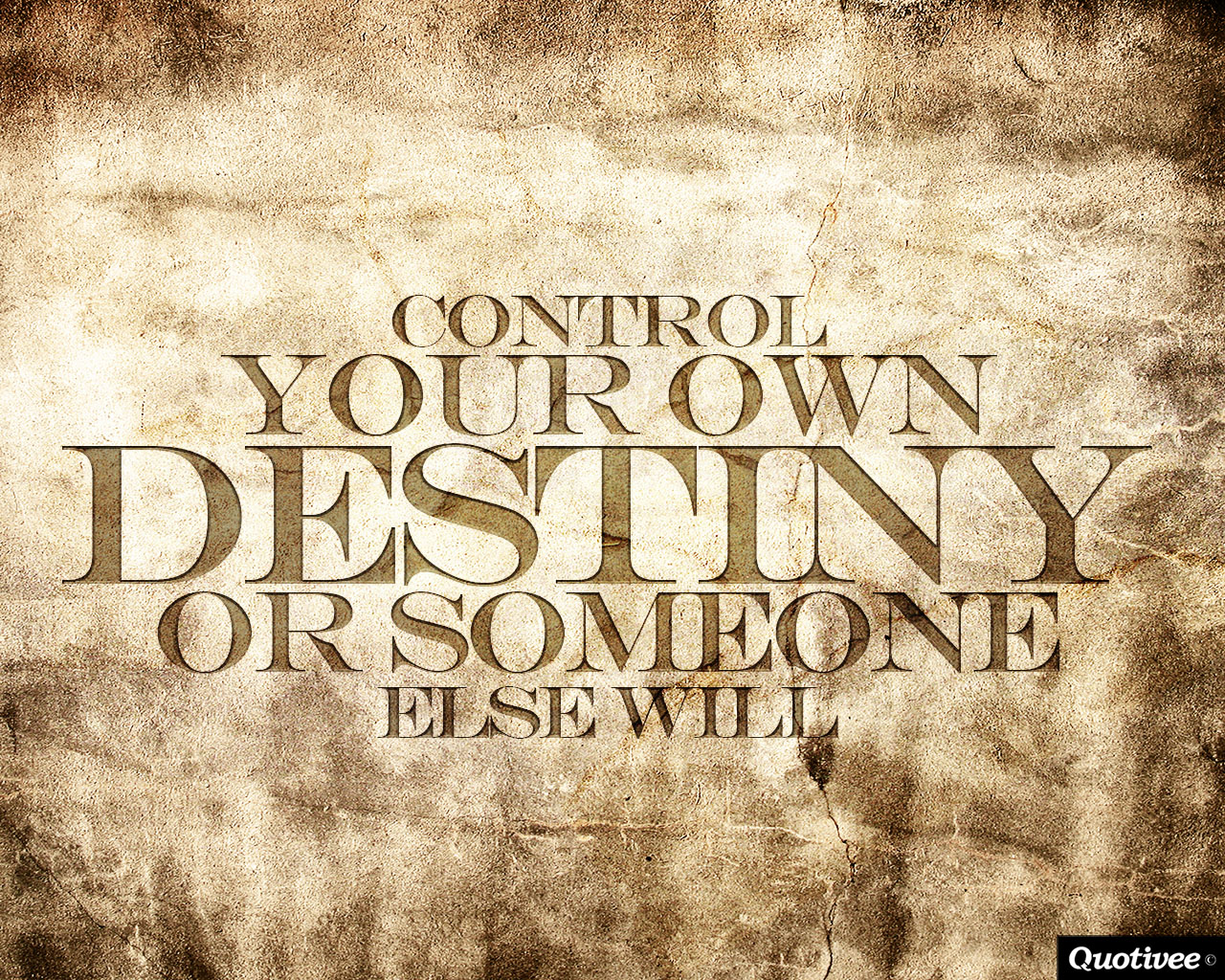 Quotes On Success Wallpapers Control Your Own Destiny Inspirational Quotes Quotivee