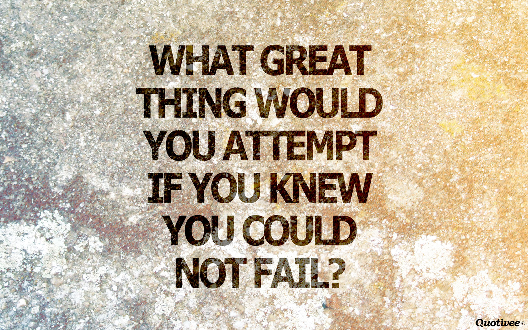 Great Quote Wallpaper For Mobile What Great Thing Would You Attempt Inspirational Quotes