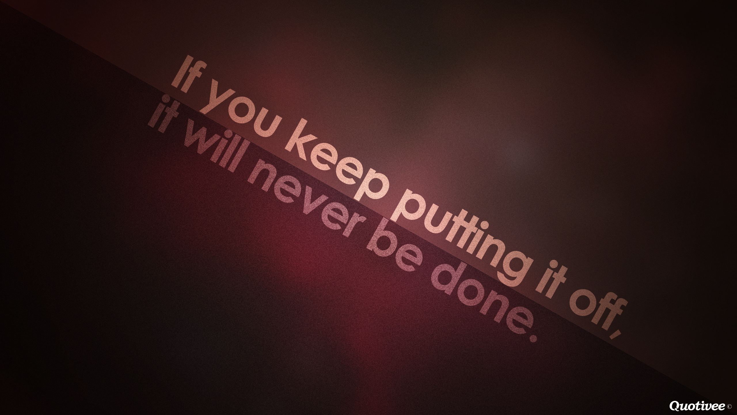 Don Draper Quote Wallpapers If You Keep Putting It Off Inspirational Quotes Quotivee