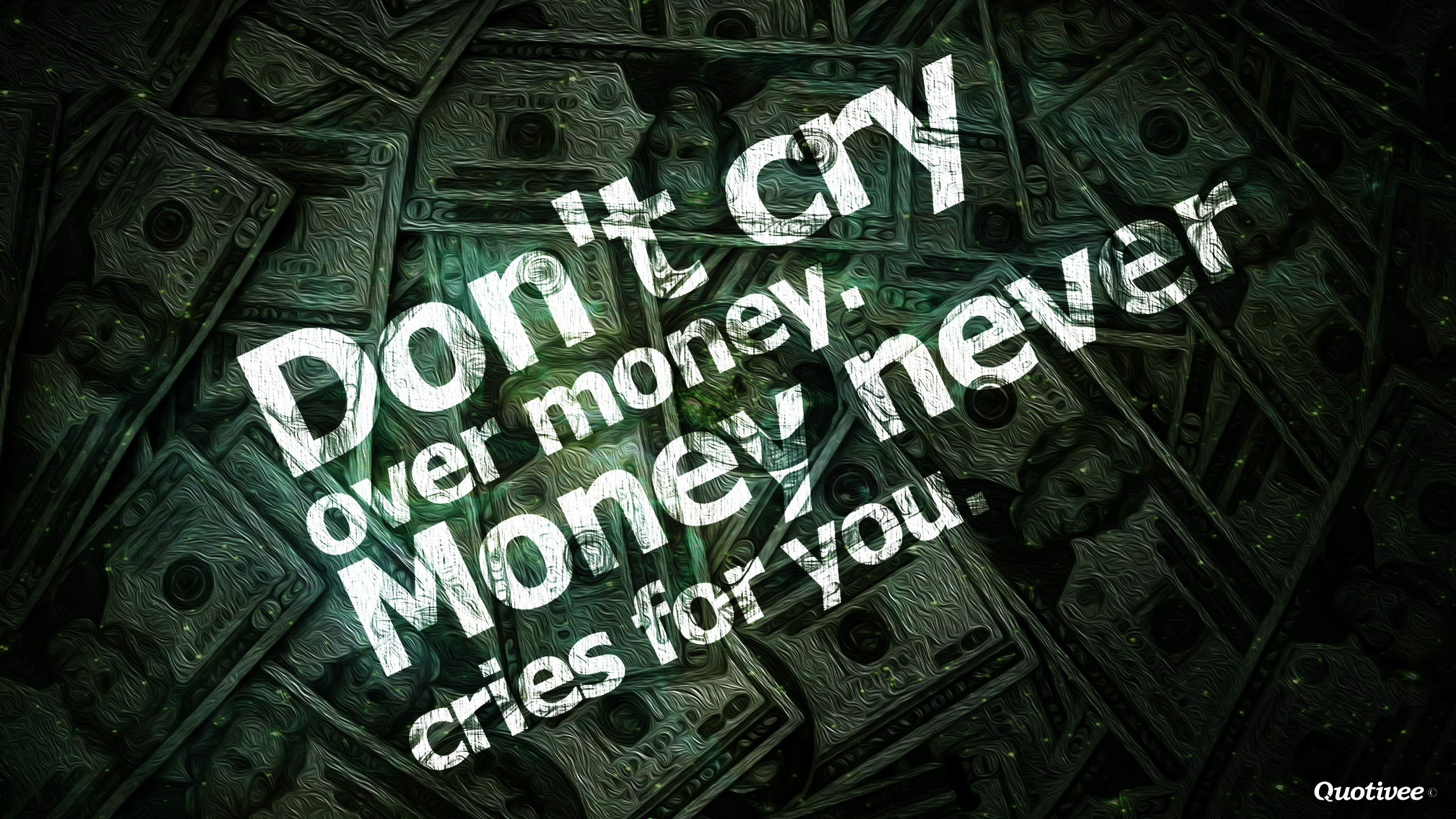 Don Draper Quote Wallpapers Don T Cry Over Money Inspirational Quotes Quotivee
