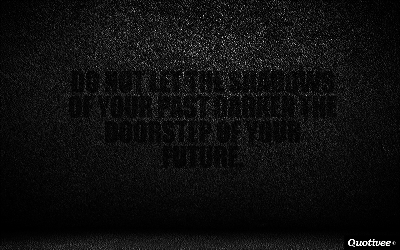 Don Draper Quote Wallpapers Shadows Of The Past Inspirational Quotes Quotivee