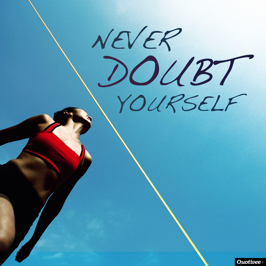 Business Inspirational Quotes Wallpaper Download Never Doubt Yourself Inspirational Quotes Quotivee