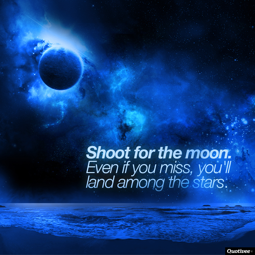 Business Inspirational Quotes Wallpaper Download Shoot For The Moon Inspirational Quotes Quotivee