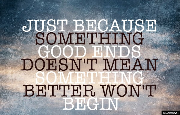 Good Ends - Inspirational Quotes