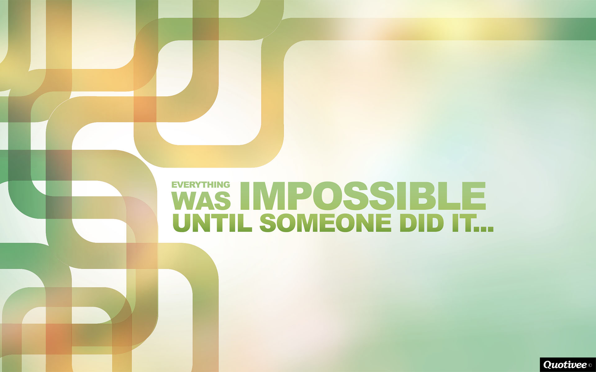 Motivational Quotes Wallpaper For Mobile Everything Was Impossible Until Someone Did It