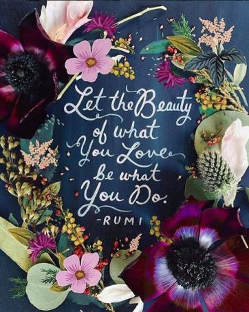 Image result for let the beauty of what you love be what you do
