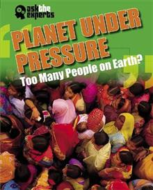 Planet Under Pressure: Too Many People on Earth?