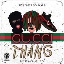King Loops Gucci Thang: The Bundle (Vols.1-3) WAV MIDI