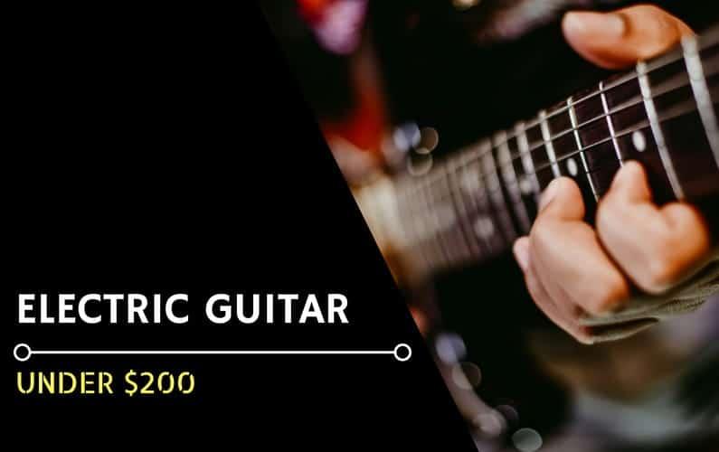 Best Electric Guitar under $200 - Featured Image
