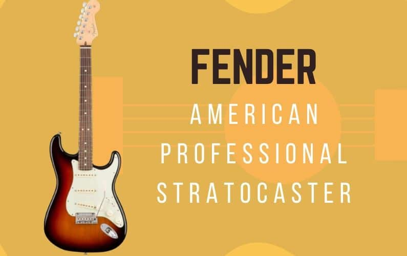 Fender American Professional Stratocaster Review - Featured Image