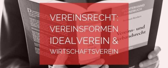 Vereinsrecht: Vereinsformen - Idealverein und Wirtschaftsverein - Rechtsanwalt Vereinsrecht Köln