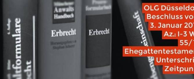 Erbrecht: Ehegattentestament Unterschrift Zeitpunkt | OLG Düsseldorf 03.01.2017 I-3 Wx 55/16 | Rechtsanwalt Erbrecht Köln - Fachanwalt Erbrecht Köln