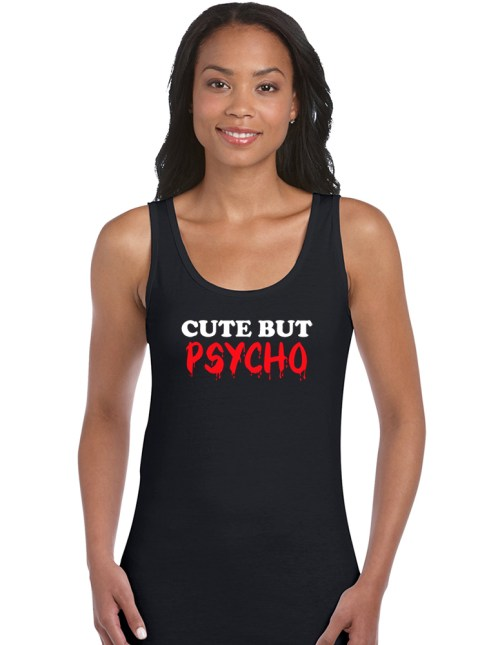 cute but psycho ladies funny top