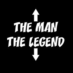the man the legend funny offensive design