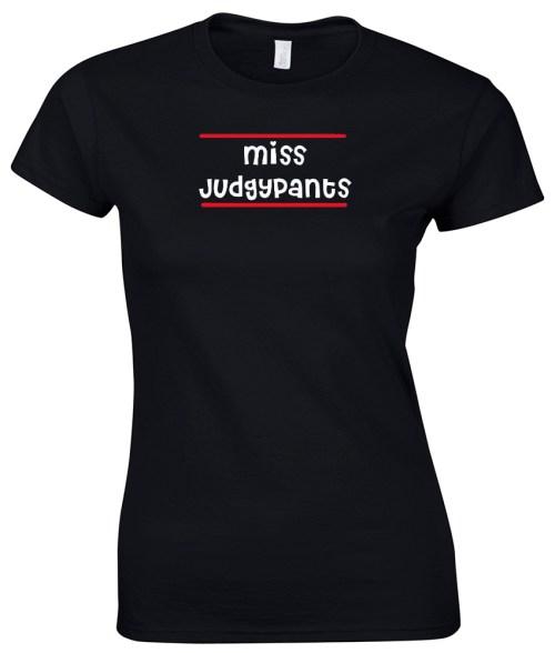miss judgypants ladies funny shirt
