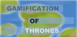 Gamification of Thrones