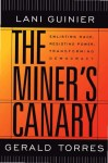Lani Guinier, Gerald Torres The Miner's Canary_ Enlisting Race, Resisting Power, Transforming Democracy (The Nathan I. Huggins Lectures)_Page_001