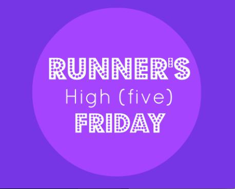 Runner's High (Five) Friday