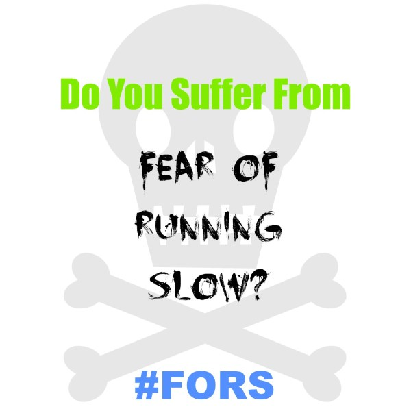 Fear of Running Slow (FORS) & Why Letting Go of This Fear Will Make You a Better Runner