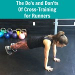 The Do's and Don'ts of Cross-Training For Runners