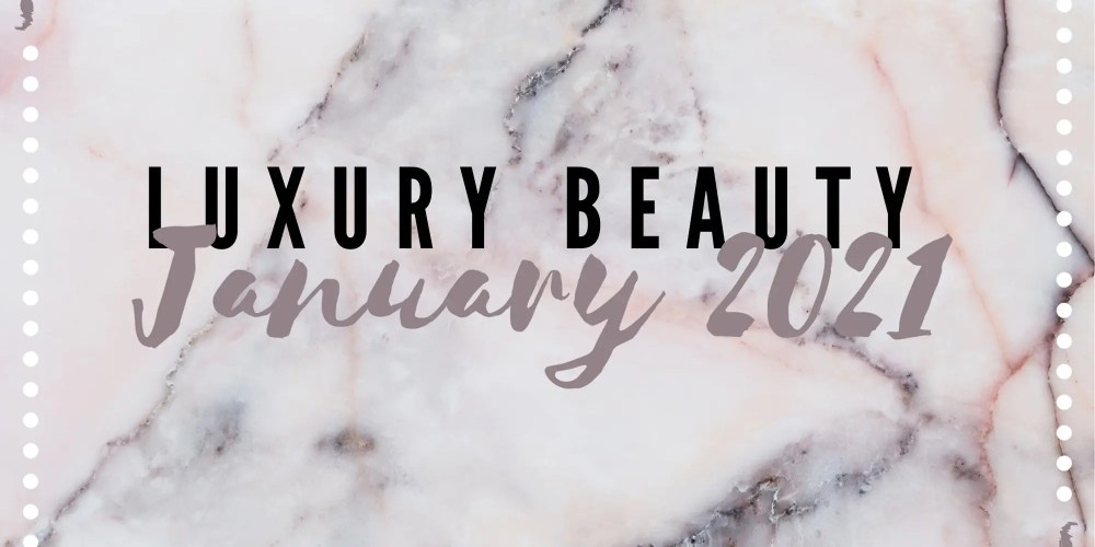 Luxury Beauty Products January 2020