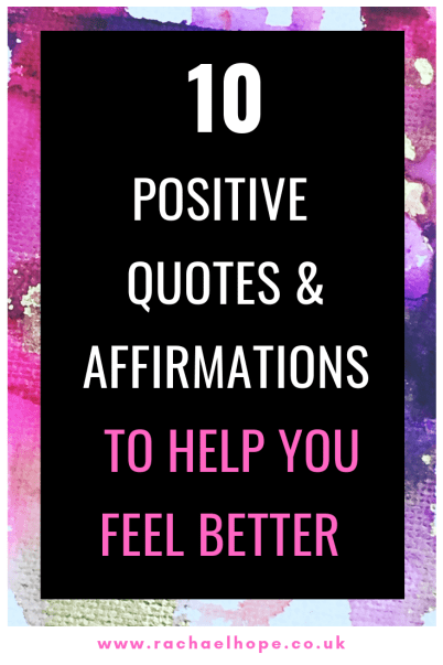 10 Positive Quotes Affirmations To Help You Feel Better Rachael