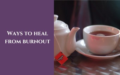 Ways to heal from burnout