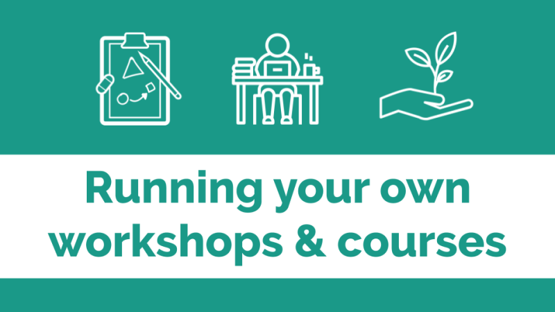 Running your own workshops and courses