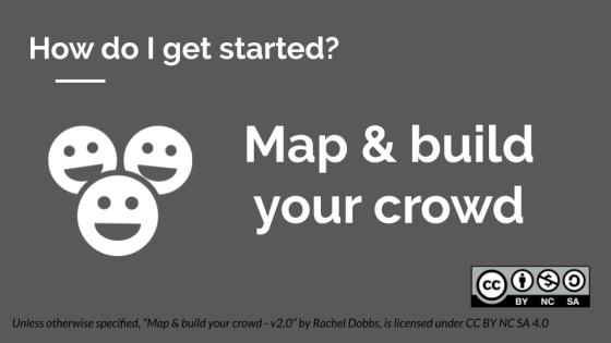 Map & Build Your Crowd - V2 - Rachel Dobbs - CC BY NC SA
