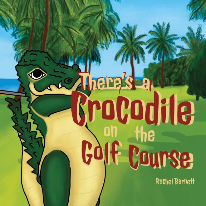 There's a Crocodile on the Golf Course Cover