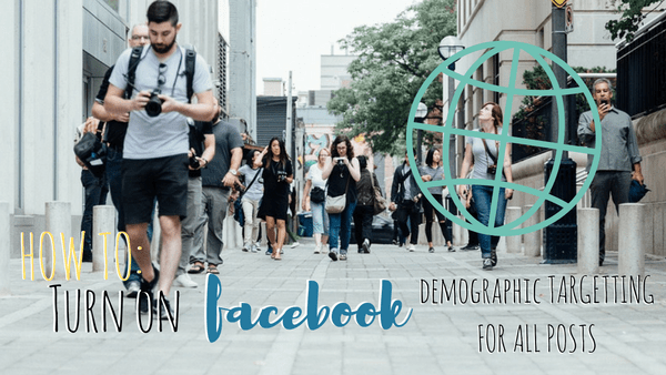 How To: Target Demographics on All Facebook Page Posts (without an Ad Buy!)