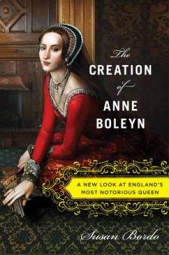 Cover of The Creation of Anne Boleyn