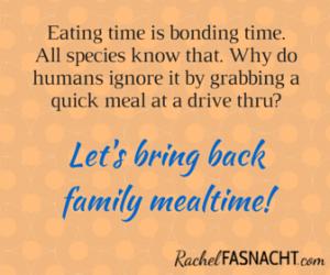 Eating time is bonding time. Let's bring back mealtime!