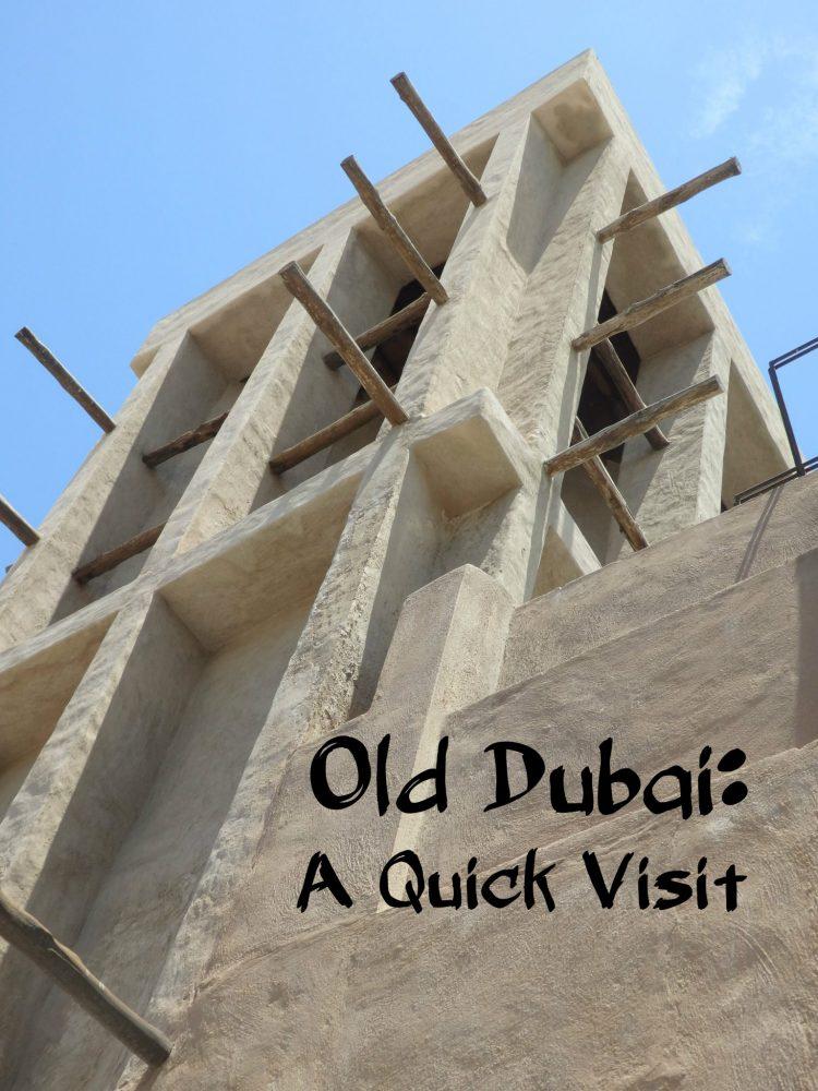 Old Dubai: a quick visit