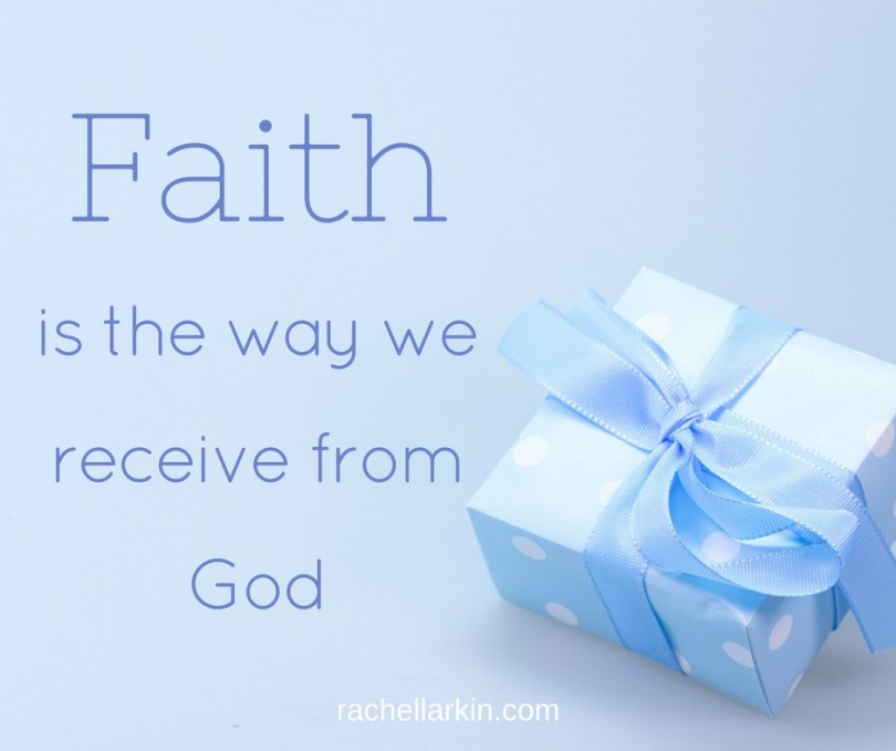 faith-is-the-way-we-receive-from-god