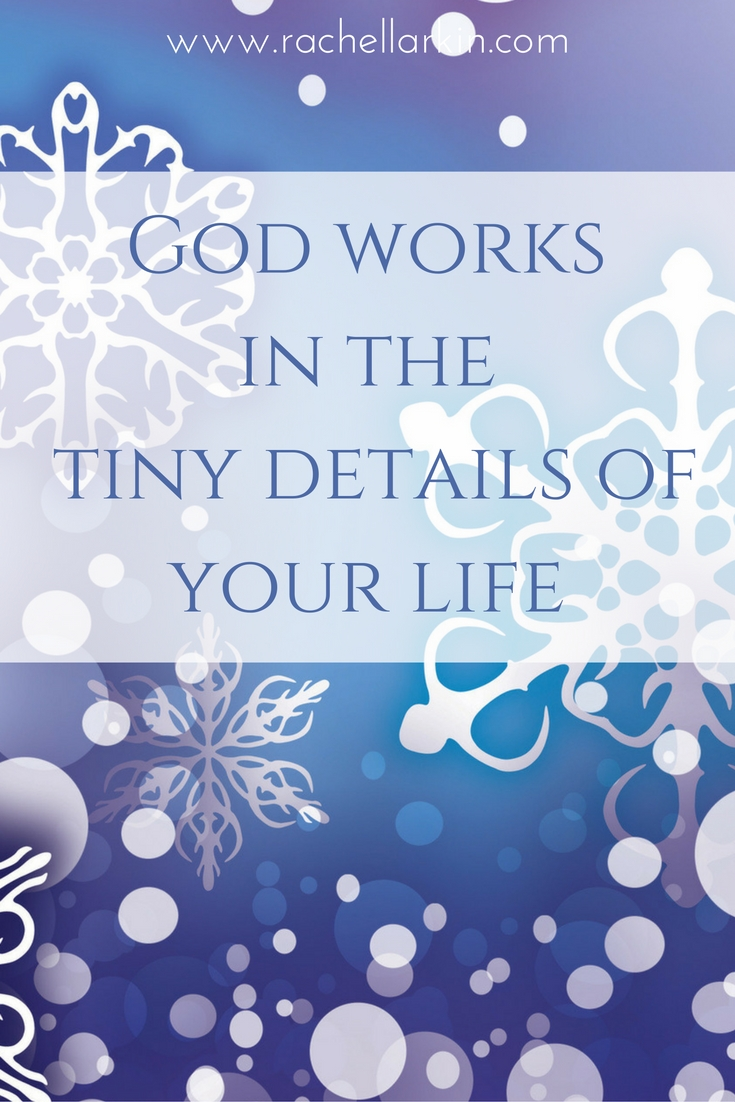 God-works-in-the-tiny-details-of-your-life-Rachel-Larkin