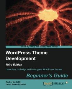 WordPress Theme Development by Rachel McLean and Tessa Blakely Silver