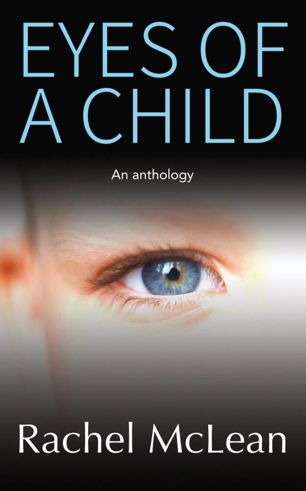 Eyes of a Child by Rachel McLean