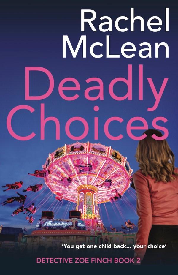 Deadly Choices by Rachel McLean - Zoe Finch Book 2