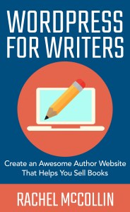 WordPress for Writers by Rachel McCollin