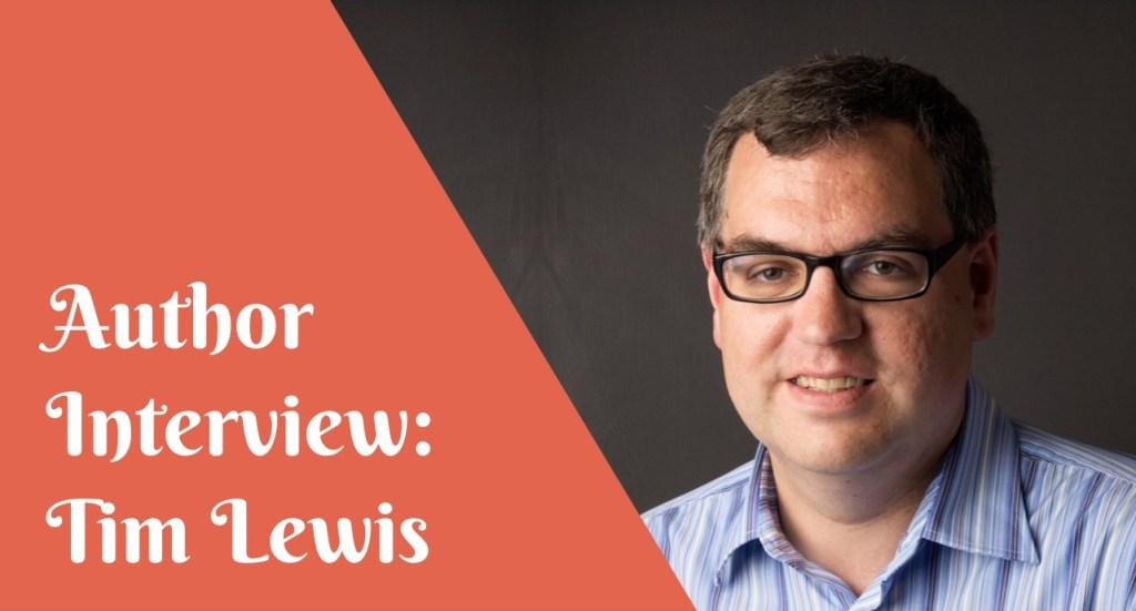 Author interview: Tim Lewis