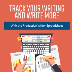 track your writing and write more, with the productive writer spreadsheet