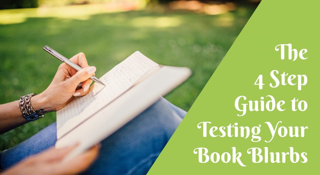 The 4 Step Guide to Testing Your Book Blurbs