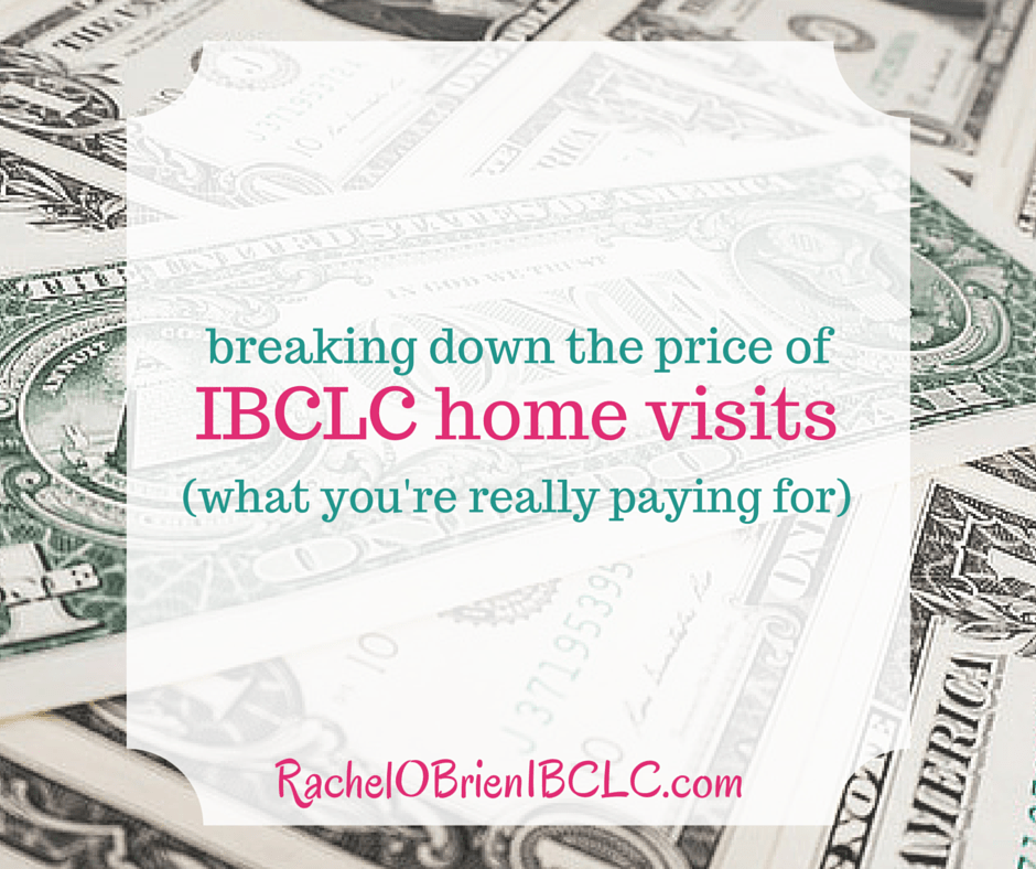 Breaking down the price of IBCLC home visits