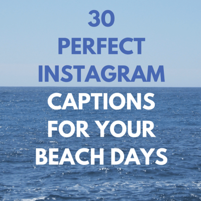30 Perfect Instagram Captions for your Beach Days!